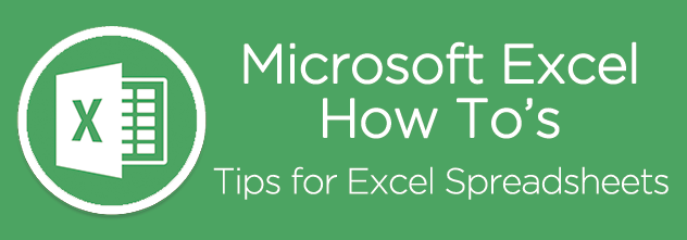 Microsoft Excel How To's – Tips for Excel Spreadsheets